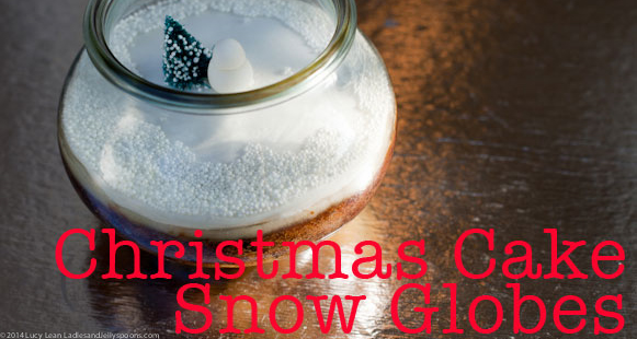 Christmas Cake Snow Globes – Cake in a Jar